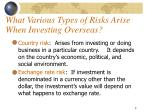 what various types of risks arise when investing overseas