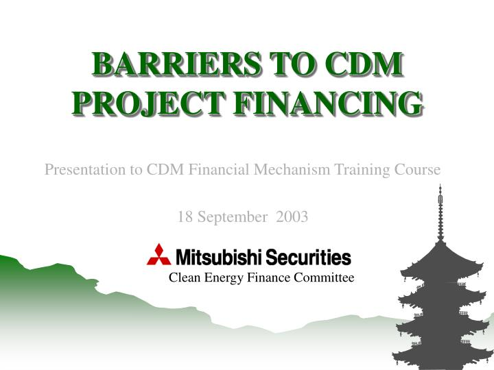 barriers to cdm project financing n.