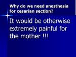 why do we need anesthesia for cesarian section1