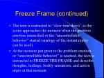 freeze frame continued1