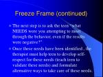 freeze frame continued2