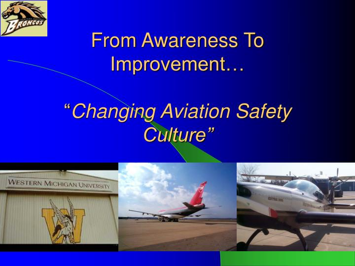 from awareness to improvement changing aviation safety culture n.