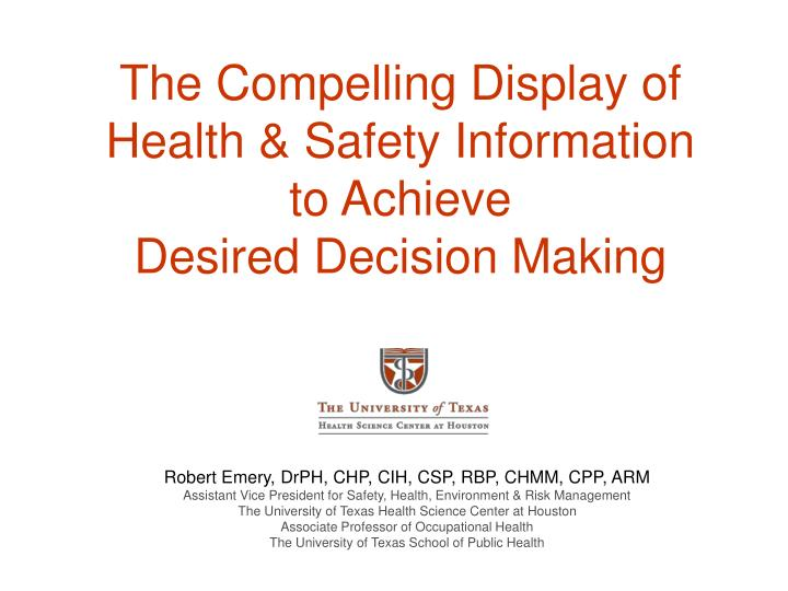 the compelling display of health safety information to achieve desired decision making n.