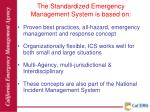 the standardized emergency management system is based on
