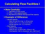 calculating flow facilities i