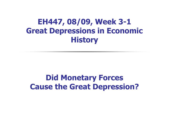 eh447 08 09 week 3 1 great depressions in economic history n.