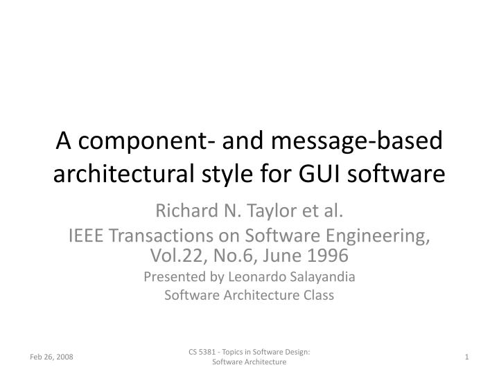 a component and message based architectural style for gui software n.