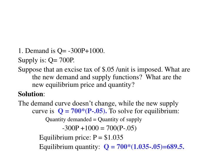 1. Demand is Q= -300P+1000.