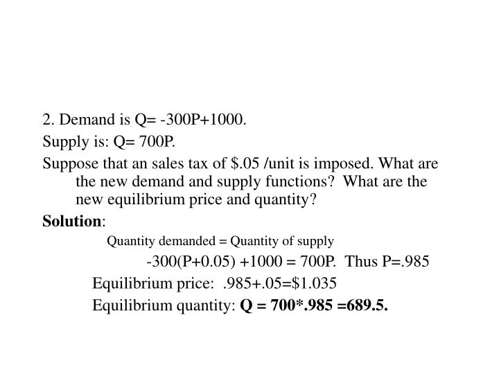 2. Demand is Q= -300P+1000.