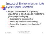 impact of environment on life cycle model selection
