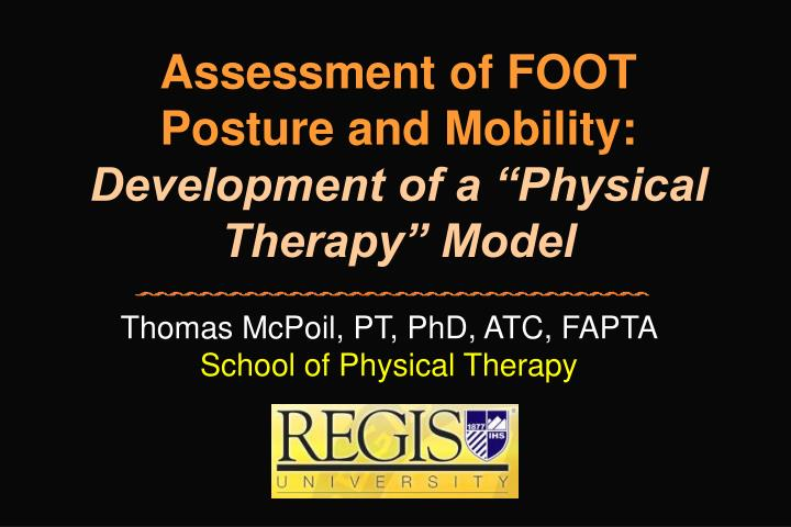 assessment of foot posture and mobility development of a physical therapy model n.