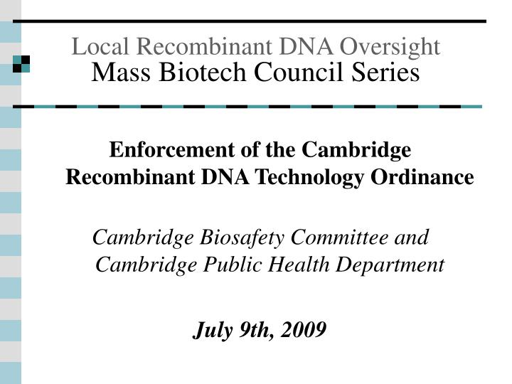 local recombinant dna oversight mass biotech council series n.