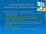 learning before doing a prerequisite to building quality in