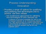 process understanding innovation