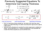 previously suggested equations to determine coil casing thickness