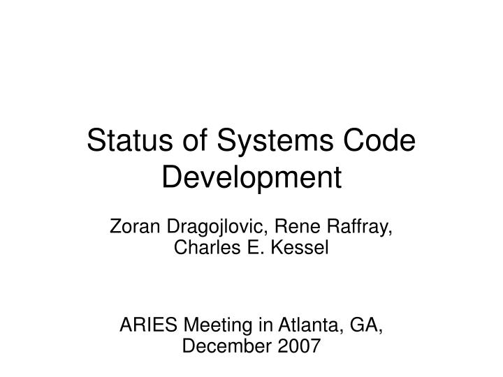 status of systems code development n.
