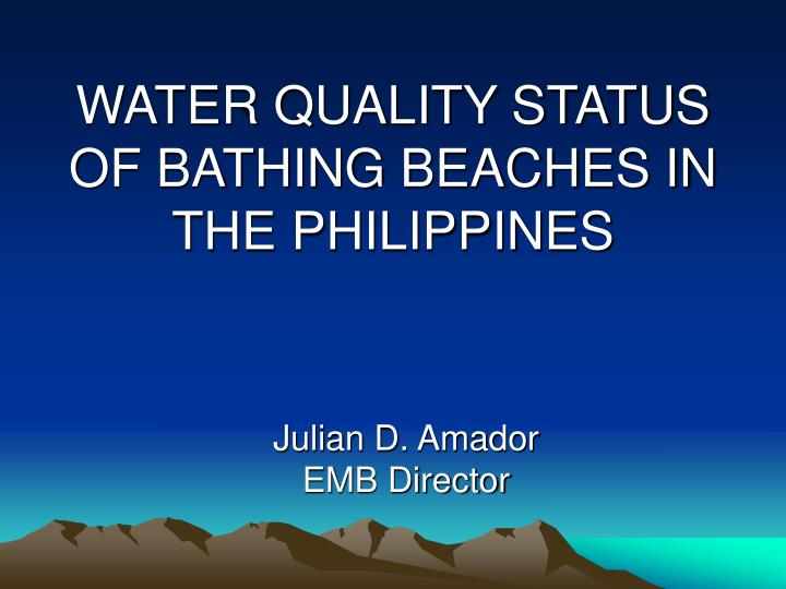water quality status of bathing beaches in the philippines n.