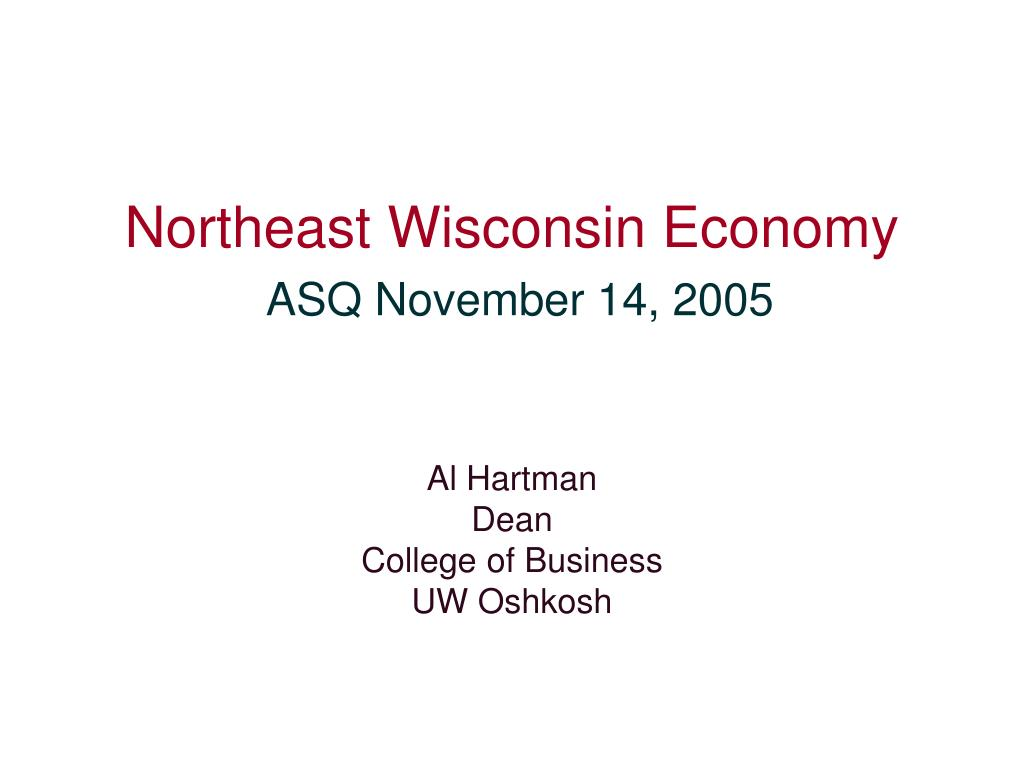 northeast wisconsin economy asq november 14 2005 l.