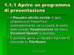 1 1 1 aprire un programma di presentazione5