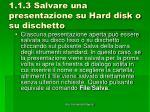 1 1 3 salvare una presentazione su hard disk o su dischetto