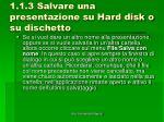 1 1 3 salvare una presentazione su hard disk o su dischetto1