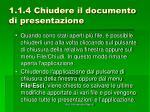 1 1 4 chiudere il documento di presentazione