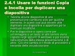 2 4 1 usare le funzioni copia e incolla per duplicare una diapositiva