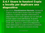 2 4 1 usare le funzioni copia e incolla per duplicare una diapositiva1