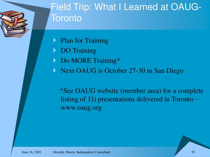 Field Trip: What I Learned at OAUG-Toronto