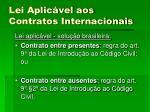 lei aplic vel aos contratos internacionais1