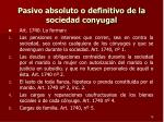 pasivo absoluto o definitivo de la sociedad conyugal