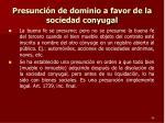 presunci n de dominio a favor de la sociedad conyugal2