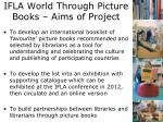 ifla world through picture books aims of project