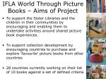 ifla world through picture books aims of project1