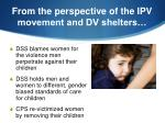 from the perspective of the ipv movement and dv shelters