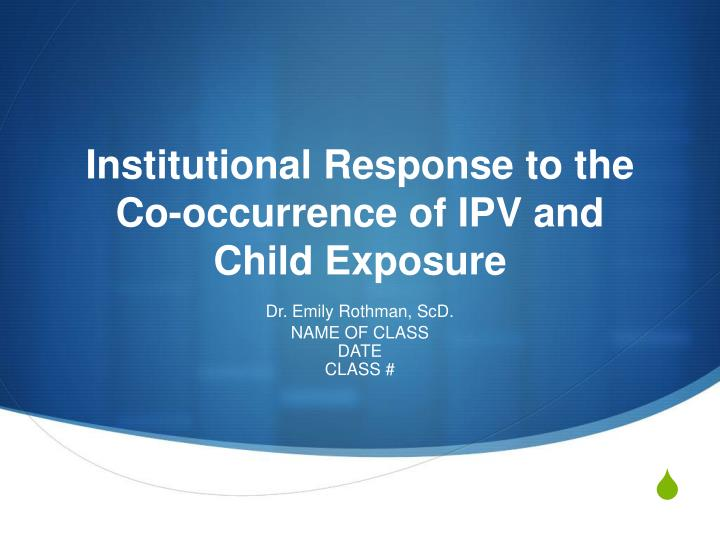 institutional response to the co occurrence of ipv and child exposure n.