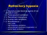 refractory hypoxia