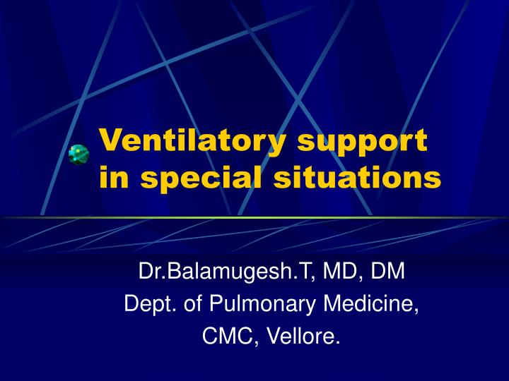 ventilatory support in special situations n.