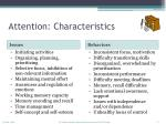 attention characteristics