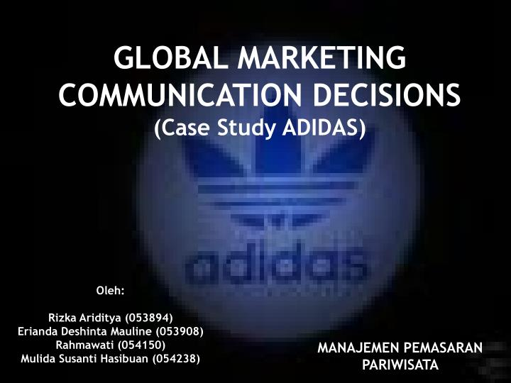 global marketing communication decisions case study adidas n.