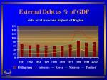 external debt as of gdp debt level is second highest of region