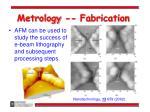 metrology fabrication