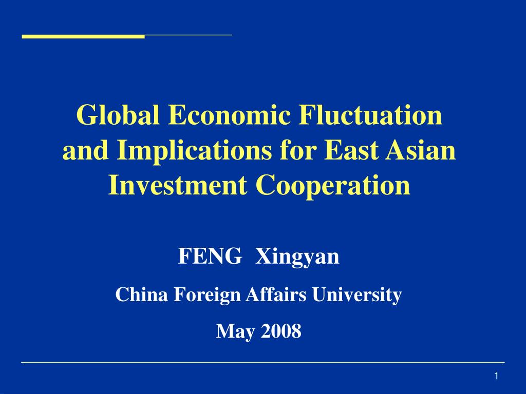 global economic fluctuation and implications for east asian investment cooperation l.