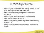 is csos right for you