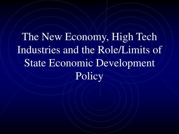The new economy high tech industries and the role limits of state economic development policy