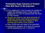 potentially huge volumes of protein meal will have to be exported