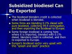 subsidized biodiesel can be exported