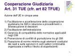 cooperazione giudiziaria art 31 tue cfr art 82 tfue