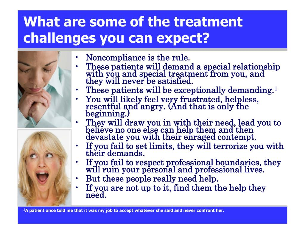 What are some of the treatment challenges you can expect?