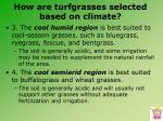 how are turfgrasses selected based on climate3